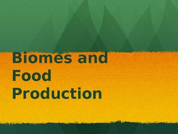 Biomes and Food Production