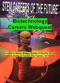 Biotechnology Careers Webquest : STEM Careers of the Futur