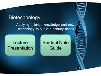 Biotechnology Presentation and Student Note Guide