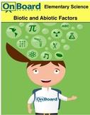 Biotic and Abiotic Factors-Interactive Lesson