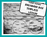 Birch Bark Box Template Ojibwe Native American Art & Social Studies Lesson