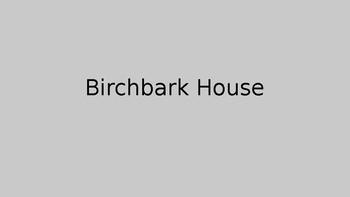 Birch Bark Week 1 of 4 Prologue through chapter 2