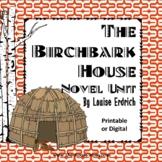 The Birchbark House Novel Unit with distance learning option