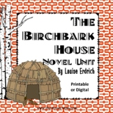The Birchbark House Novel Unit with distance learning option