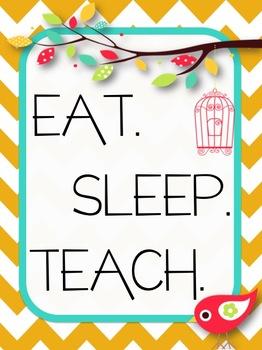 Bird & Chevron Eat. Sleep. Teach. {Freebie!}