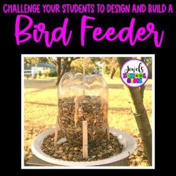 Bird Feeder STEM Challenge FREE (Spring STEM and Earth Day STEM Activities)