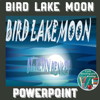 Bird Lake Moon by Kevin Henkes PowerPoint