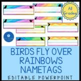 Bird and Rainbow Nametags Editable PowerPoint for Classroom Theme
