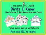 Birds! Birds! Birds! * Birds I Know mini-unit * Bird Cards * Bird Craft * Quiz