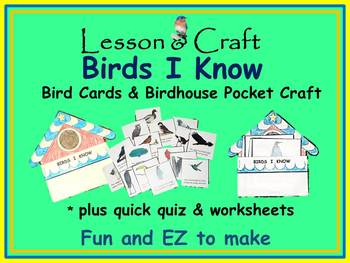 Birds! Birds! Birds! * Birds I Know mini-unit * Bird Cards * Bird Craft * Quiz