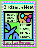 """Birds In The Nest!"" - Group Game, Rhyme and Song with a Steady Beat!"