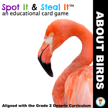 Birds Spot It & Steal It (Ontario Curriculum - GROWTH AND CHANGES IN ANIMALS)