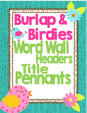 Birds and Burlap Word Wall Headers and Title Pennants