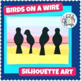 Birds on a Wire Art Project - Bird Silhouette Art Activity