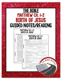Birth of Jesus Guided Notes and Reading (Bible Matthew Ch. 1-2)