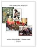 Birth through Death of the USSR. Multiple Subject Review.Document Based Question