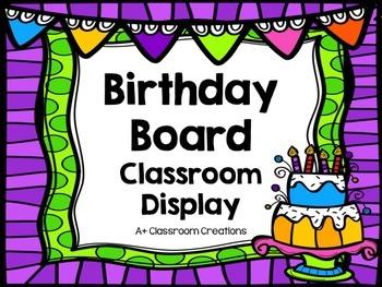 Birthday Board:  Classroom Display