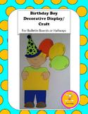 Birthday -Boy Decorative Display/Craft for Bulletin Boards