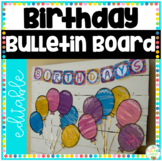 Birthday Bulletin Board Display with Fillable Birthday Month Balloons