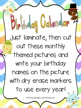Birthday Calendar: Write your students names on the monthly themed Pics