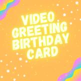 Birthday Card Video Greeting
