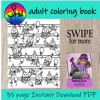 Adult Coloring Birthday Coloring Book for Teens, Teachers and Big Kids.