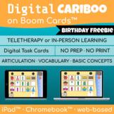 Digital Cariboo Game     Boom Cards™     Speech Therapy     Birthday FREEBIE