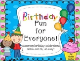 Birthday Fun for Everyone! Grab and Go Classroom  Birthday Activities