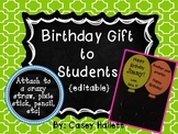 Birthday Gift to Students {editable}