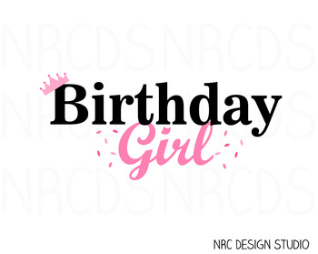 Birthday Girl SVG Cutting File - Commercial Use SVG, DXF, EPS, png