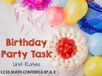 Birthday Party Task - 6.RP.A.2, 6.NS.B.3