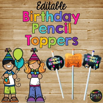 Birthday Pencil Topper Tags Student Gift EDITABLE