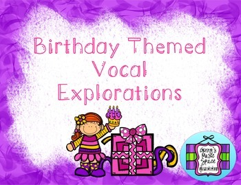 Birthday Themed Vocal Explorations