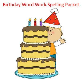 Birthday Word Work Packet – 10 words, no prep spelling packet, 50+ pages
