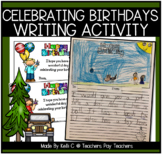 Celebrating our Birthdays In the Classroom-Writing Narratives about Giving Gifts