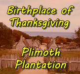 Birthplace of Thanksgiving: Plimoth Plantation (Pilgrims,W
