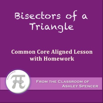 Bisectors of a Triangle (Lesson with Homework)