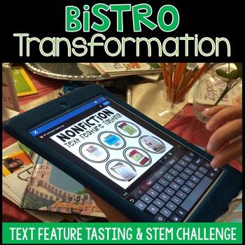 Bistro Transformation: Nonfiction Text Feature Tasting & STEM