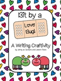 Bit by a Love Bug: A Valentine's Writing Craftivity
