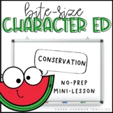 Bite-Size Character Ed - Conservation