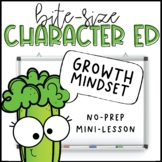 Bite-Size Character Ed - Growth Mindset FREEBIE