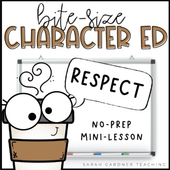Bite-Size Character Ed - Respect