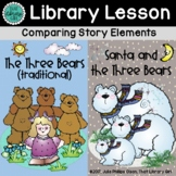 Christmas Library Lessons - Santa and the Three Bears (Story Elements)