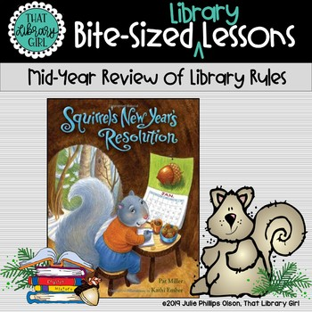 Library Lessons - Squirrel's New Year's Resolutions (Library Rules)