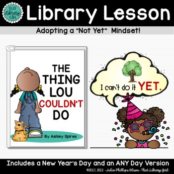 Bite-Sized Library Lessons - The Thing Lou Couldn't Do (New Year - Power of Yet)