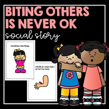 Biting Others Is Never Ok- Social Story