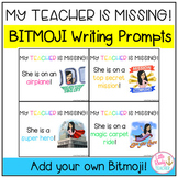 Bitmoji My Teacher is Missing!  Writing Prompts