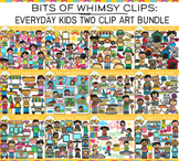 Bits of Whimsy Clips: Everyday Kids TWO  Clip Art GROWING Bundle