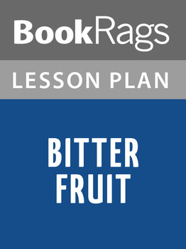 Bitter Fruit Lesson Plans
