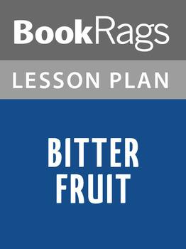 Bitter Fruit Lesson Plans